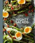 Food 52 Mighty Salads: 60 New Ways To Turn Salad Into Dinner