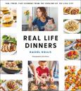 Real Life Dinners: Fun, Fast Dinners From The Creator Of The Chic Site