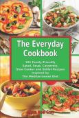 The Everday Cookbook: 101 Family Friendly...