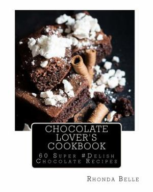 Chocolate Lover's Cookbook: 60 Super #Delish Chocolate Recipies (SKU 1035079950)