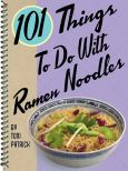 101 Things To Do W/Ramen Noodles